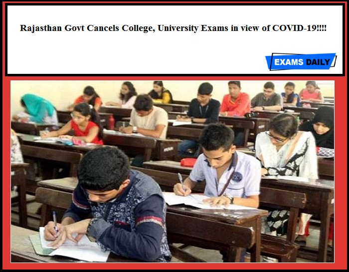 Rajasthan Govt Cancels College, University Exams in view of COVID-19!!!!