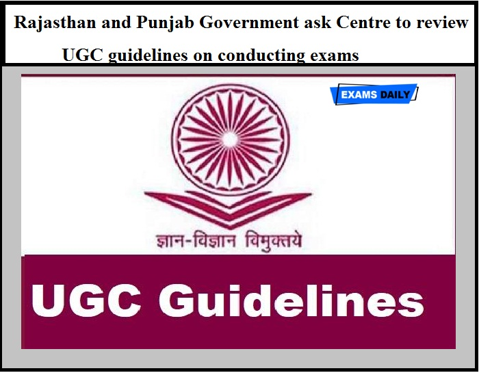 Rajasthan and Punjab Government ask Centre to review UGC guidelines on conducting exams