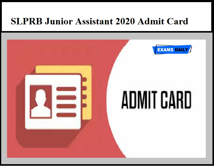 SLPRB Junior Assistant 2020 Admit Card Download Date Extended – Download Hall Ticket Here
