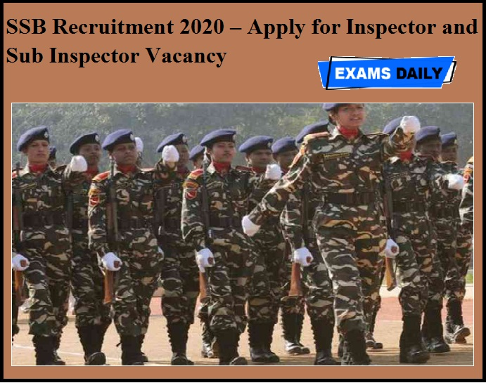 SSB Recruitment 2020 OUT – Apply for Inspector and Sub Inspector Vacancy