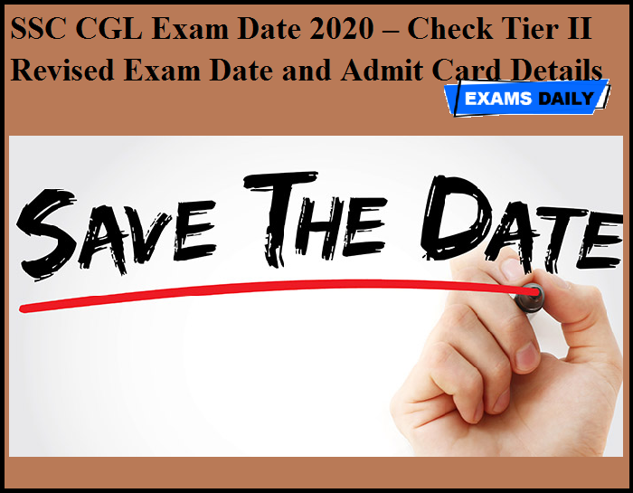 SSC CGL Exam Date 2020 – Check Tier II Revised Exam Date and Admit Card Details