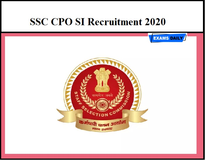 SSC CPO SI Recruitment 2020 – Last Date to Apply for 1703 Vacancies