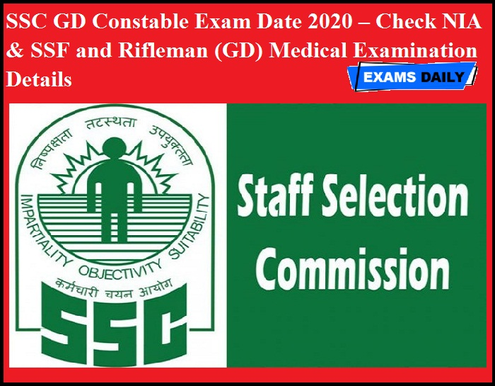 SSC GD Constable Exam Date 2020 – Check NIA & SSF and Rifleman (GD) Medical Examination Details