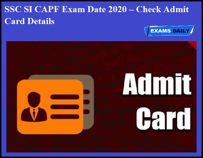 SSC SI CAPF Exam Date 2020 – Check Admit Card Details