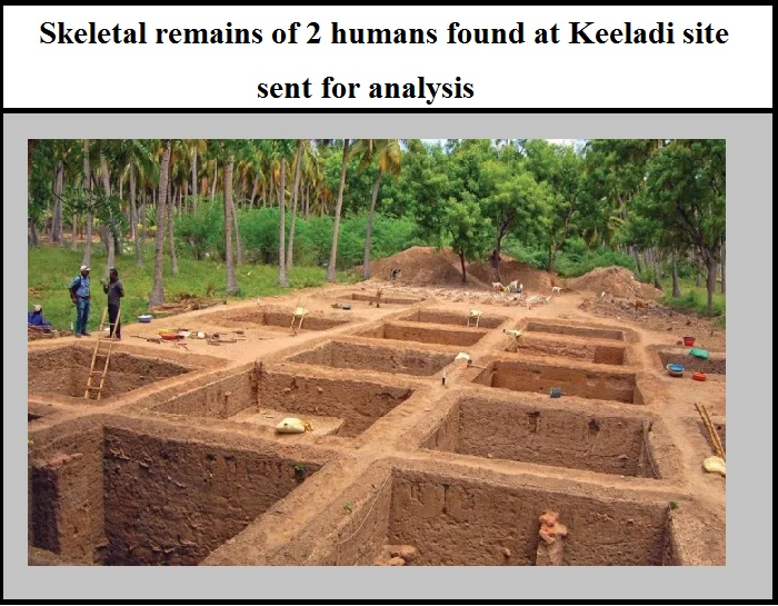 Skeletal remains of 2 humans found at Keeladi site and sent for analysis