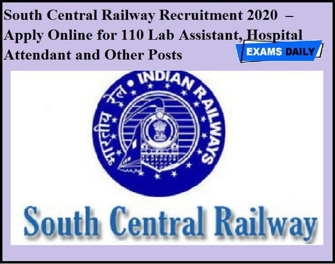 South Central Railway Recruitment 2020 OUT – Apply Online for 110 Lab Assistant, Hospital Attendant and Other Posts