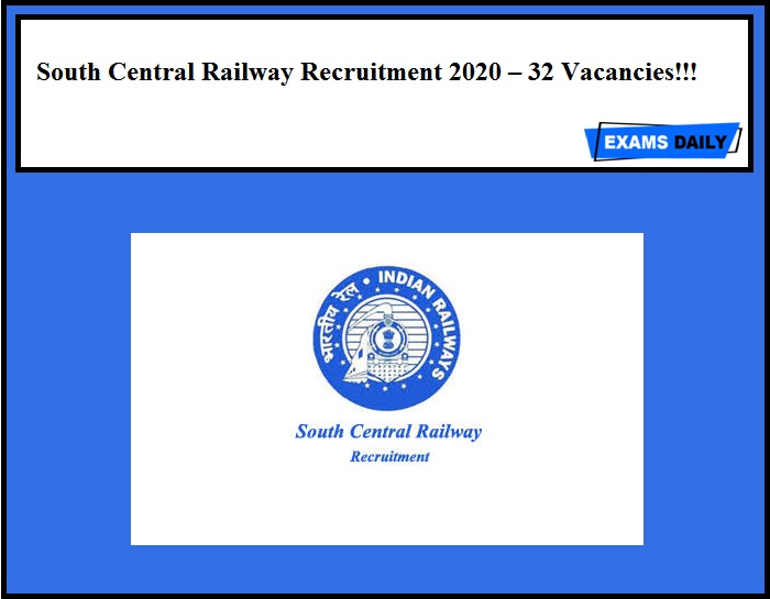 South Central Railway Recruitment 2020 Out – 32 Vacancies!!!