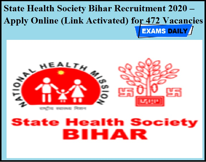 State Health Society Bihar Recruitment 2020 OUT – Apply Online (Link Activated) for 472 Vacancies