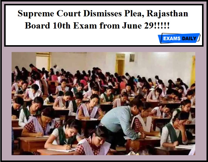 Supreme Court Dismisses Plea, Rajasthan Board 10th Exam from June 29!!!!!