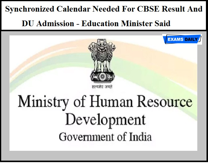Synchronized Calendar Needed For CBSE Result And DU Admission - Education Minister Said