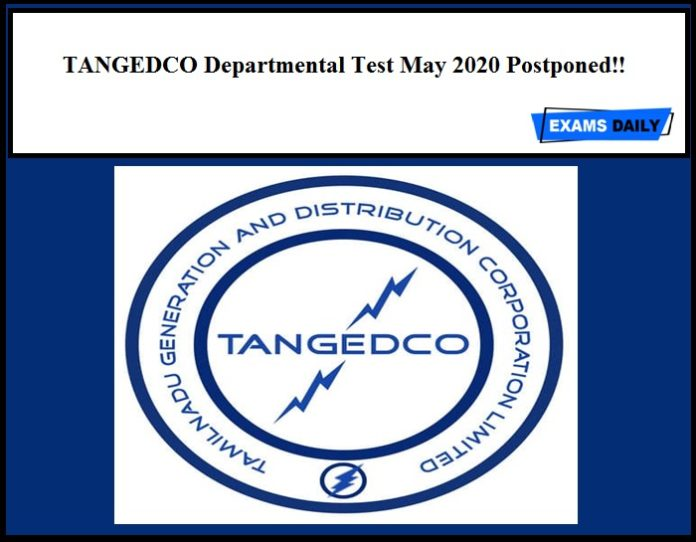 TANGEDCO Departmental Test May 2020 Postponed