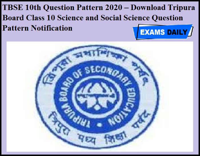 TBSE 10th Question Pattern 2020 – Download Tripura Board Class 10 Science and Social Science Question Pattern Notification