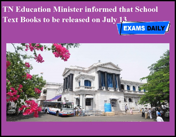 TN Education Minister informed that School Text Books to be released on July 13