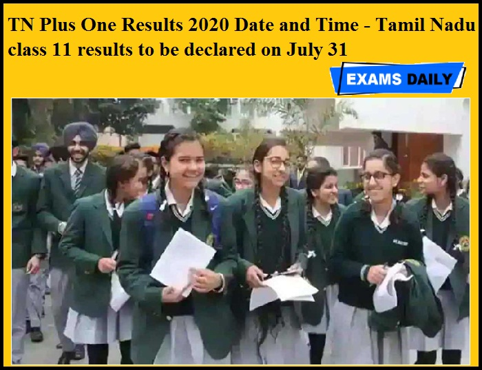 TN Plus One Results 2020 Date and Time - Tamil Nadu Board class 11 results to be declared on July 31