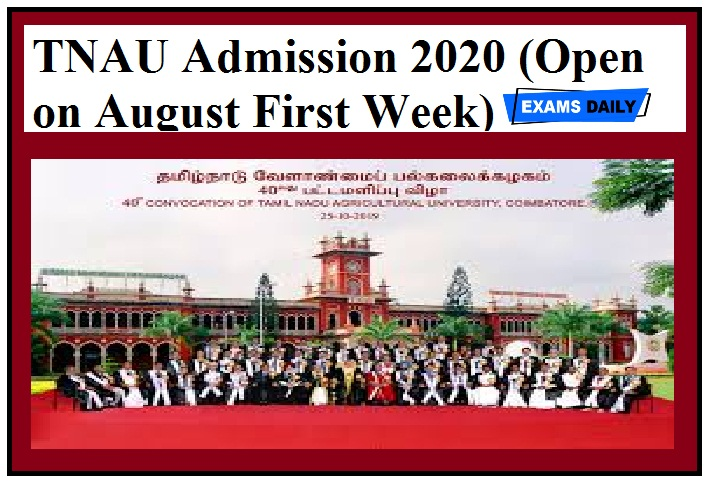 TNAU Admission 2020 (Open on August First Week) – Check Apply Online Date
