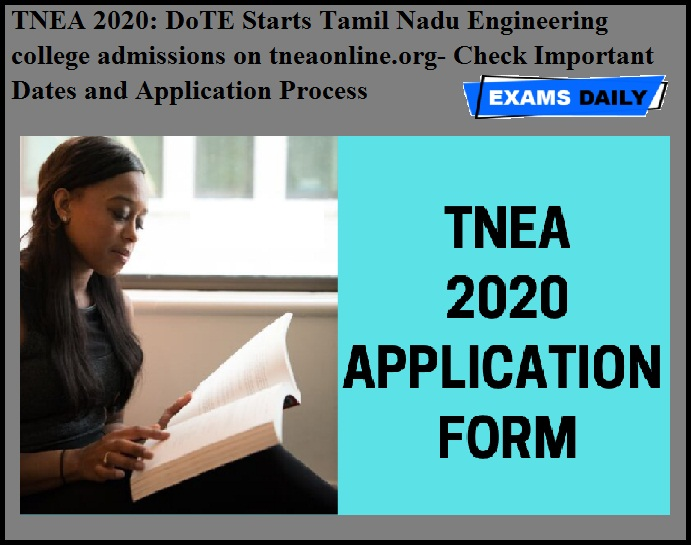 TNEA 2020 - DoTE Starts Tamil Nadu Engineering college admissions on tneaonline.org- Check Important Dates and Application Process