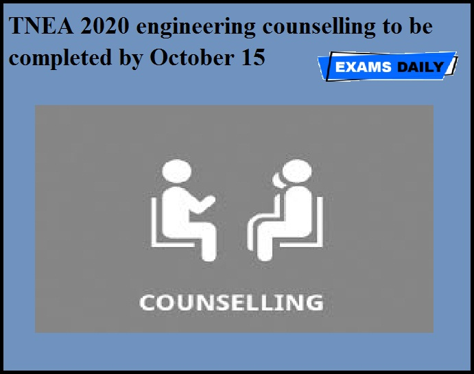 TNEA 2020 engineering counselling to be completed by October 15