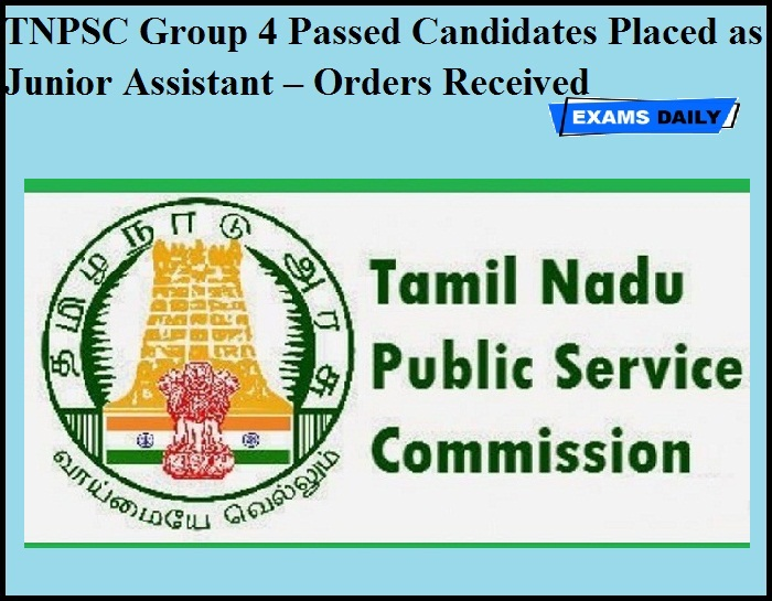 TNPSC Group 4 Passed Candidates Placed as Junior Assistant – Orders Received