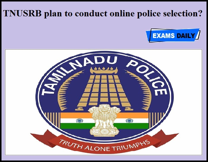 TNUSRB plan to conduct online police selection