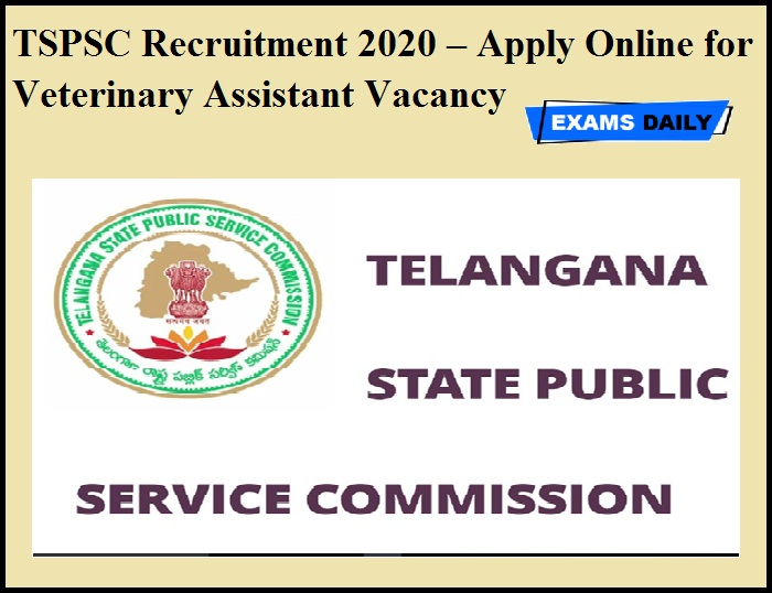 TSPSC Recruitment 2020 OUT –Apply Online for Veterinary Assistant Vacancy