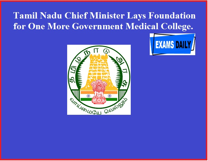 Tamil Nadu Chief Minister Lays Foundation for One More Government Medical College.