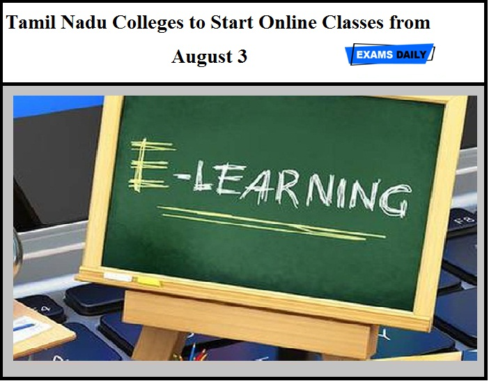 Tamil Nadu Colleges to Start Online Classes from August 3