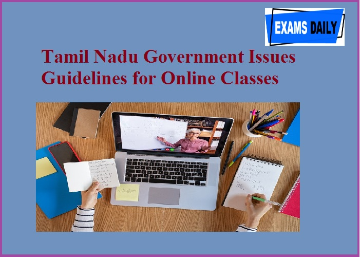 Tamil Nadu Government Issues Guidelines for Online Classes