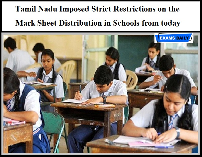 Tamil Nadu Imposed Strict Restrictions on the Mark Sheet Distribution in Schools from today