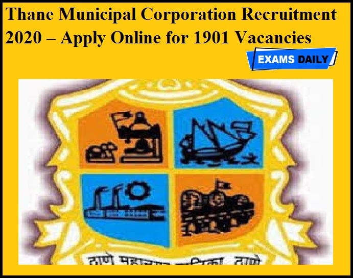 Thane Municipal Corporation Recruitment 2020 OUT – Apply Online for 1901 Vacancies