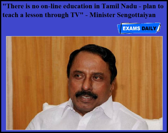 """Photo of """"There is no on-line education in Tamil Nadu – plan to teach a lesson through TV"""" – Minister …"""