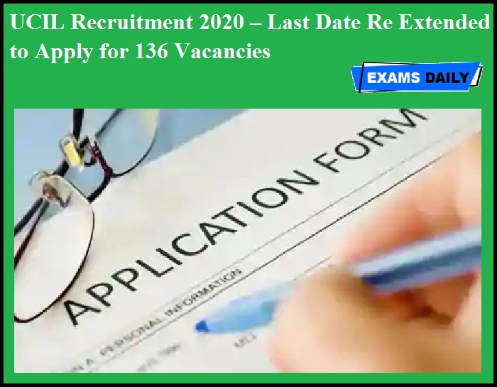 UCIL Recruitment 2020 OUT – Last Date Re Extended to Apply for 136 Vacancies