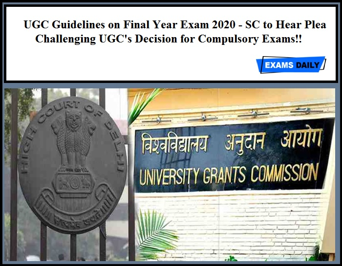 UGC Guidelines on Final Year Exam 2020 - SC to Hear Plea Challenging UGC's Decision for Compulsory Exams!!