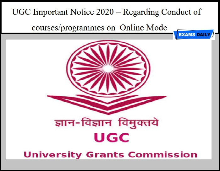 UGC Important Notice 2020 – Regarding Conduct of courses programmes on Online Mode