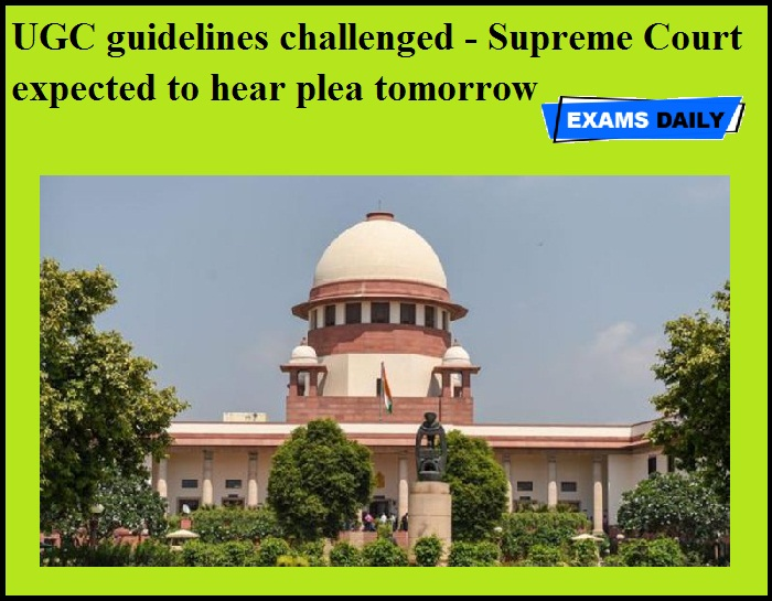 UGC guidelines challenged - Supreme Court expected to hear plea tomorrow
