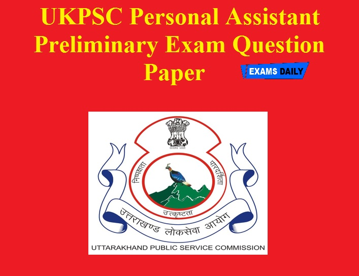 UKPSC Personal Assistant Preliminary Exam Question Paper