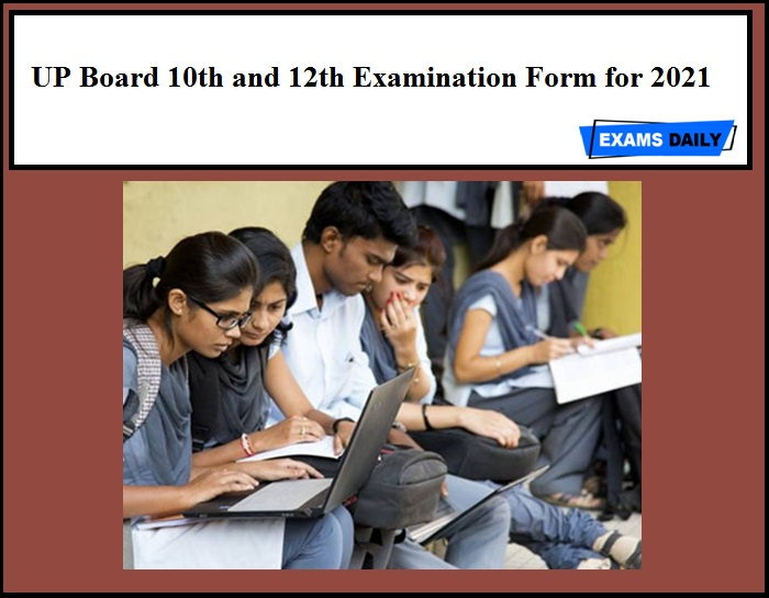 UP Board 10th and 12th Examination Form for 2021