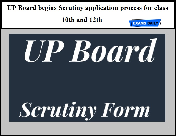 UP Board begins Scrutiny application process for class 10th and 12th