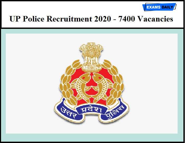 UP Police Recruitment 2020 – 7400 SI & Ministerial Staff Vacancy (Released Soon)