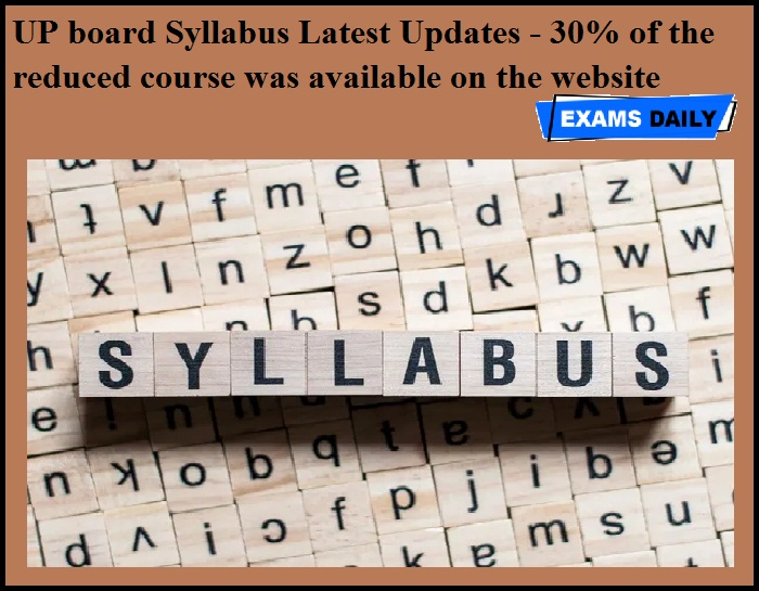 UP board Syllabus Latest Updates - 30% of the reduced course was available on the website