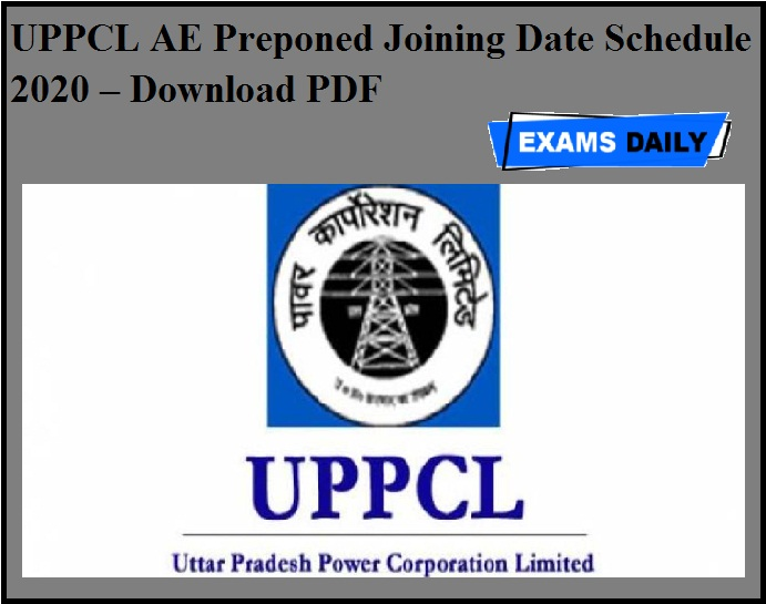 UPPCL AE Preponed Joining Date Schedule 2020 OUT – Download PDF