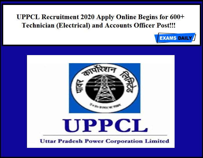 UPPCL Recruitment 2020 Apply Online Begins for 600+ Technician (Electrical) and Accounts Officer Post!!!