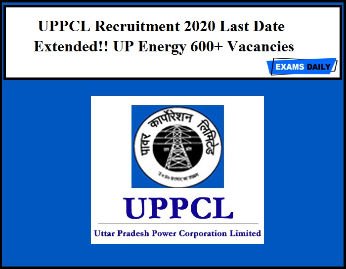 UPPCL Recruitment 2020 Last Date Extended!! UP Energy 600+ Vacancies