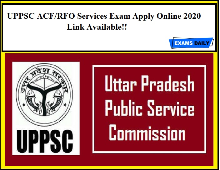 UPPSC ACF RFO Services Exam Apply Online 2020 Link Available!!
