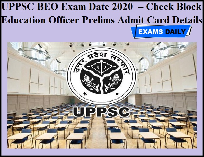UPPSC BEO Exam Date 2020 OUT – Check Block Education Officer Prelims Admit Card Details