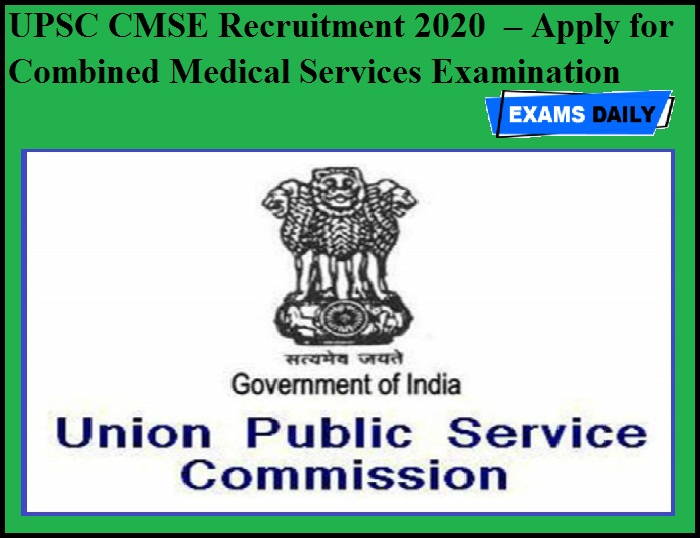 UPSC CMSE Recruitment 2020 OUT – Apply for Combined Medical Services Examination