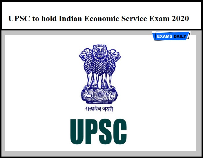 UPSC to hold Indian Economic Service Exam 2020 – Download Official Notice Here