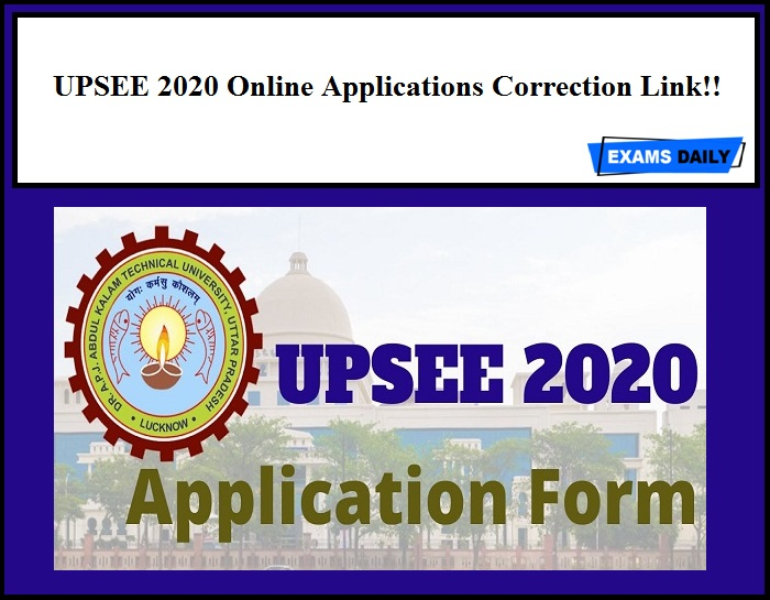 UPSEE 2020 Online Applications Correction Link