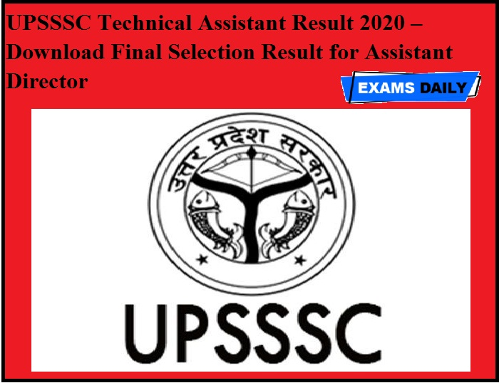 UPSSSC Technical Assistant Result 2020 OUT – Download Final Selection Result for Assistant Director