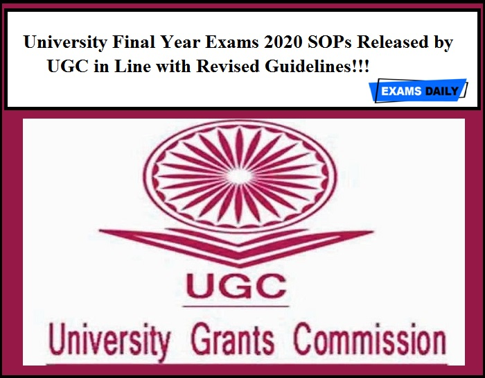 University Final Year Exams 2020 SOPs Released by UGC in Line with Revised Guidelines!!!