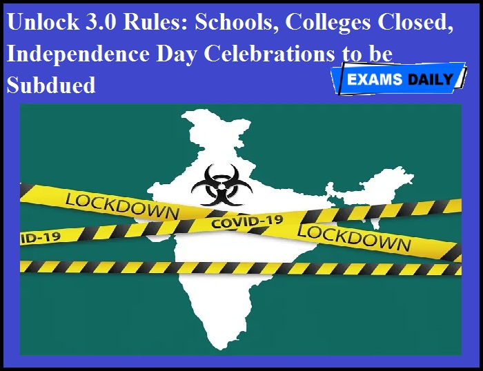 Unlock 3.0 Rules - Schools, Colleges Closed, Independence Day Celebrations to be Subdued